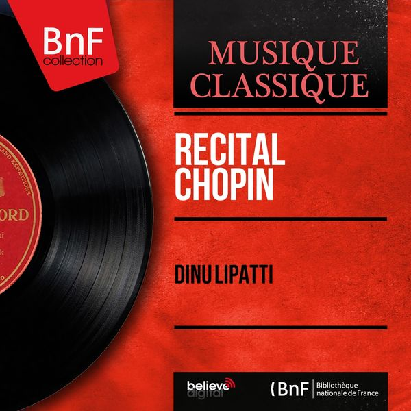 Dinu Lipatti - Récital Chopin (Mono Version)