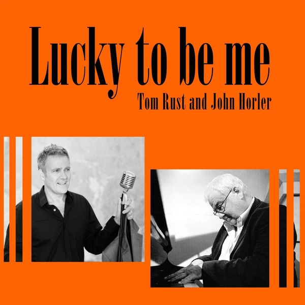 Tom Rust - Lucky to Be Me