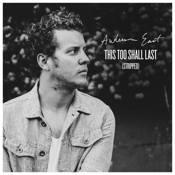 Anderson East - This Too Shall Last (Stripped)