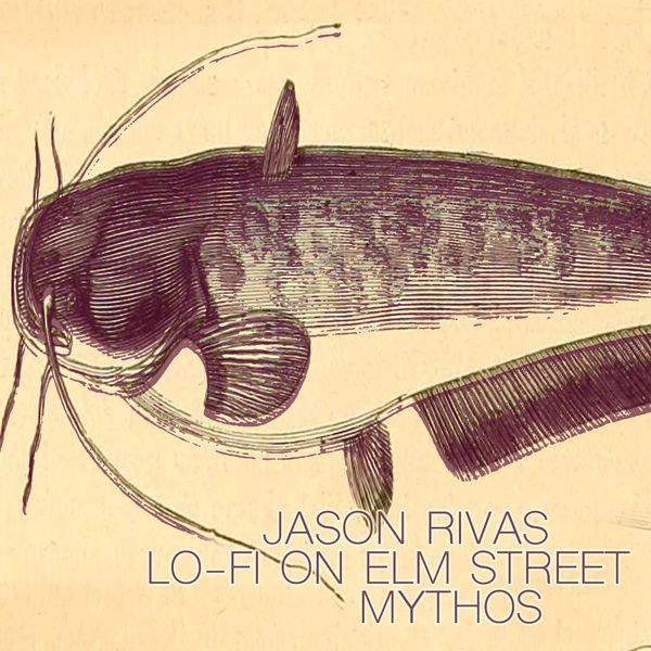Jason Rivas, Lo-Fi on Elm Street - Mythos