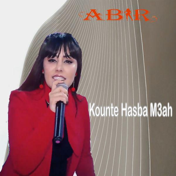 Abir - Kounte Hasba M3ah