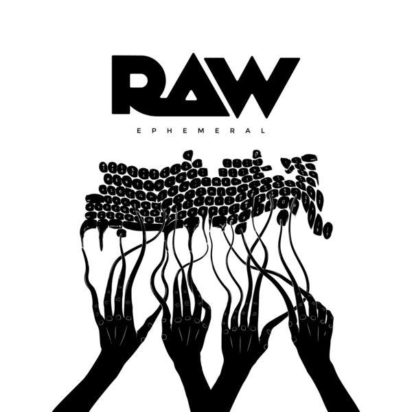 Raw - Ephemeral