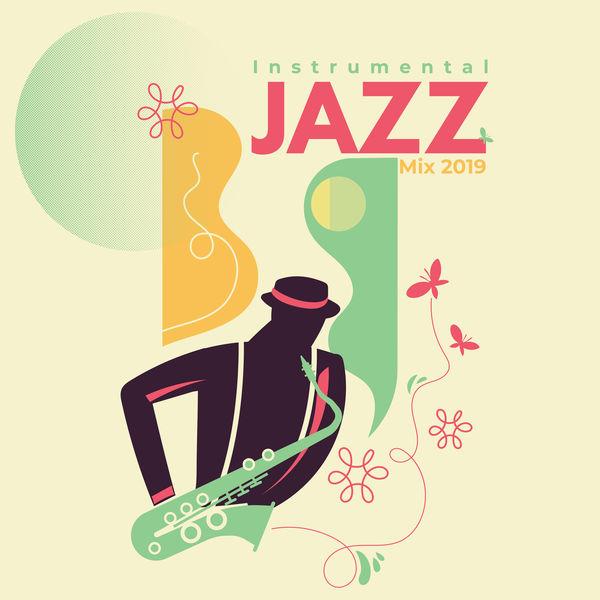 Relaxing Instrumental Jazz Ensemble - Instrumental Jazz Mix 2019: Mellow Jazz for Rest, Relaxation, Coffee, Restaurant, Jazz Music Ambient, Music Zone, Jazz Lounge