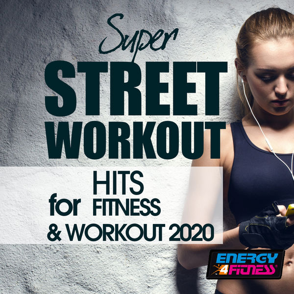 Various Artists - Super Street Workout Hits For Fitness & Workout 2020