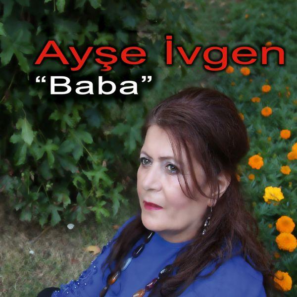 Ayşe İvgen - Baba