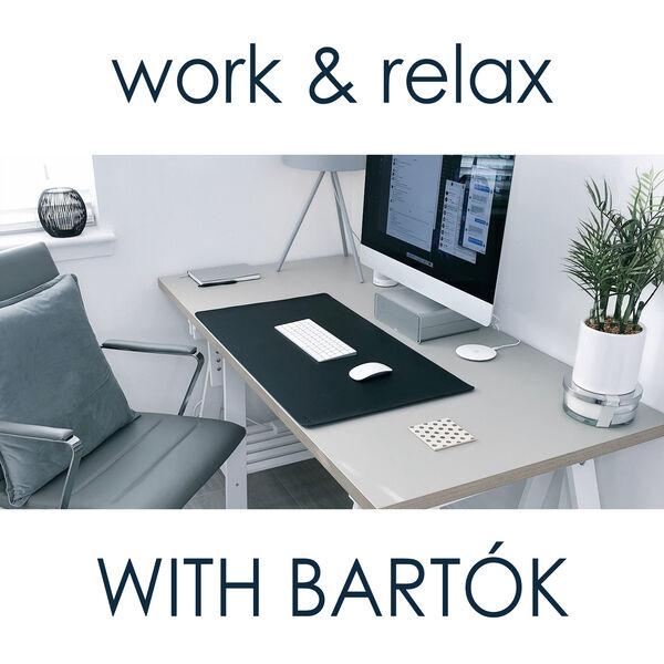 Béla Bartók - Work & Relax with Bartók