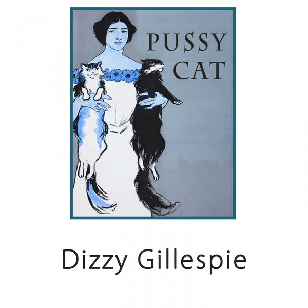 Dizzy Gillespie - Pussy Cat