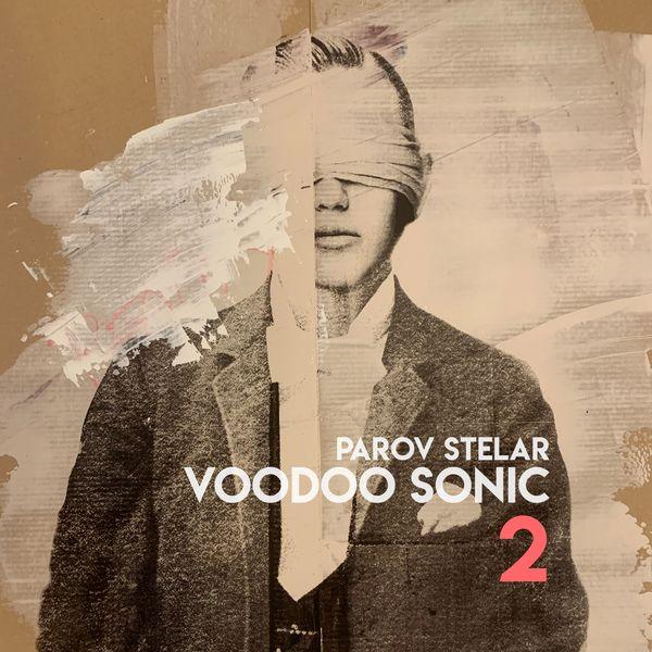 Parov Stelar - Voodoo Sonic (The Trilogy, Pt. 2)