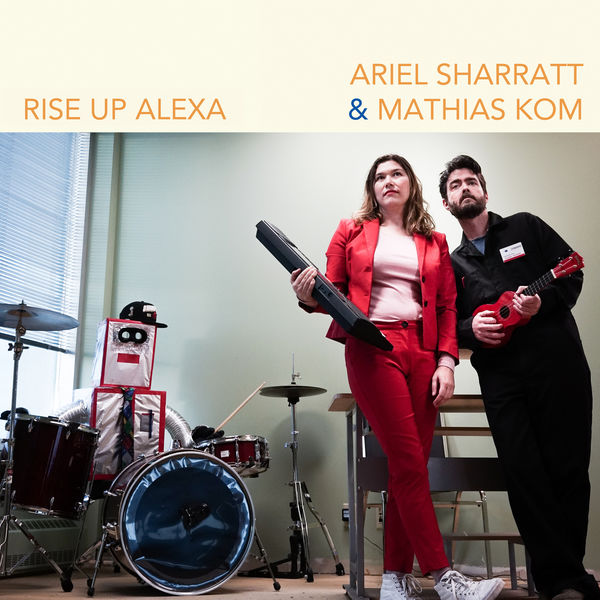 Ariel Sharratt - Rise up Alexa