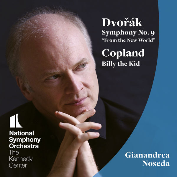 Gianandrea Noseda - Copland: Billy the Kid - Dvořák: Symphony No.9