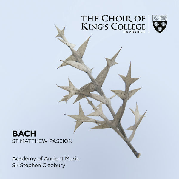 Choir of King's College, Cambridge - Bach: St. Matthew Passion