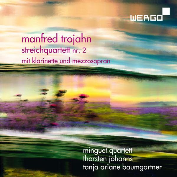 Minguet Quartett - Manfred Trojahn: Streichquartett Nr. 2