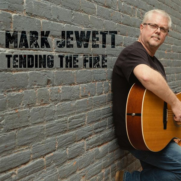 Mark Jewett - Tending the Fire