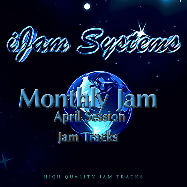 iJam Systems - Monthly Jam - April Session