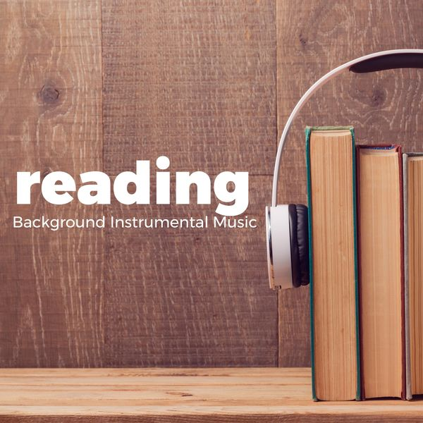 Reading - Background Instrumental Music for Relaxation, Study Music