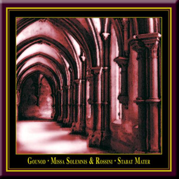 Charles Gounod - Charles Gounod: Missa Solemnis & Gioacchino Rossini: Stabat Mater
