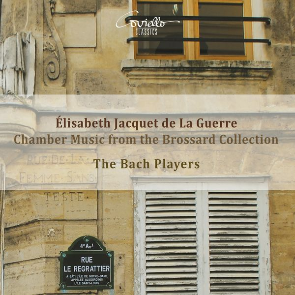 The Bach Players - Élisabeth Jacquet de la Guerre: Chamber Music from the Brossard Collection