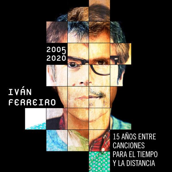 Ivan Ferreiro - 15 años entre canciones para el tiempo y la distancia (2005-2020)