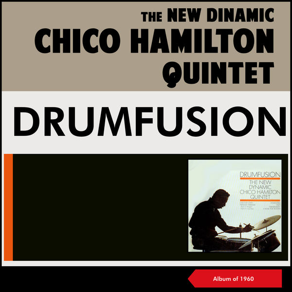 The New Dynamic Chico Hamilton Quintet - Drumfusion