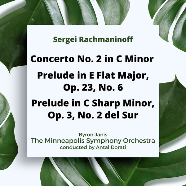 Antal Doráti - Rachmaninoff: Concerto No. 2 in C Minor / Prelude in E Flat Major, Op. 23, No. 6 / Prelude in C Sharp Minor, Op. 3, No. 2