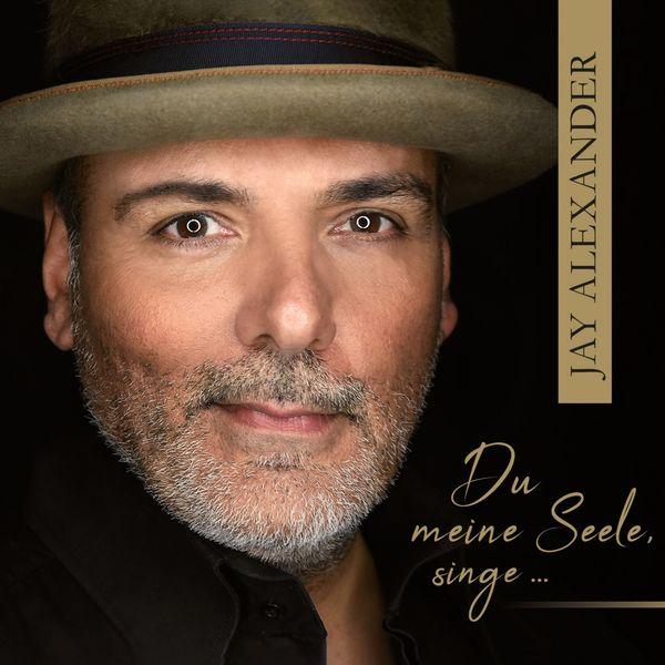 Jay Alexander - Du meine Seele, singe...