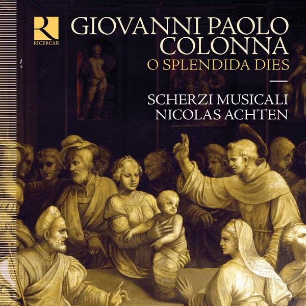 "Nicolas Achten - Colonna : ""O splendida dies"" (Motets, Op.3)"