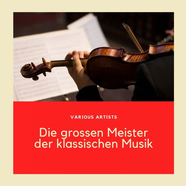 Various Artists - Die grossen Meister der klassischen Musik
