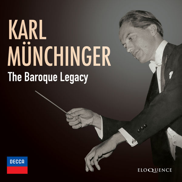 Karl Münchinger - Karl Münchinger – The Baroque Legacy
