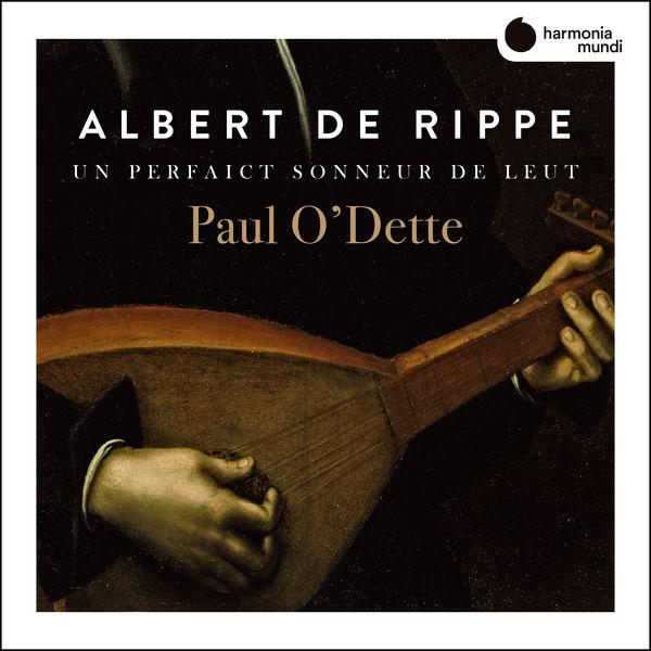 Paul O'Dette - Rippe: Works for lute 'Un perfaict sonneur de Leut'