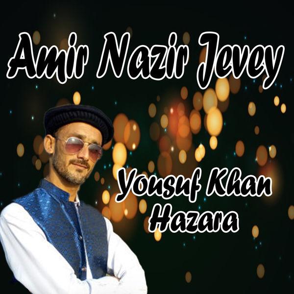 Yousuf Khan Hazara - Amir Nazir Jevey