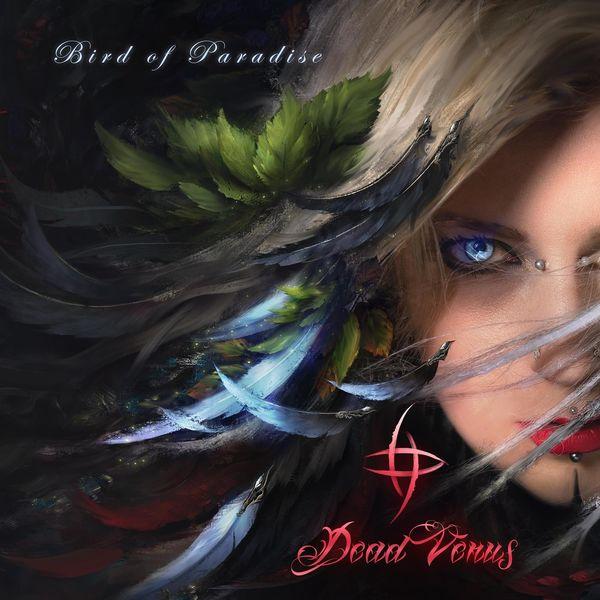 Dead Venus - Bird Of Paradise