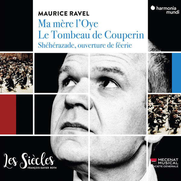 François-Xavier Roth - Ravel: Ma Mère l'Oye, Tombeau de Couperin, Shéhérazade