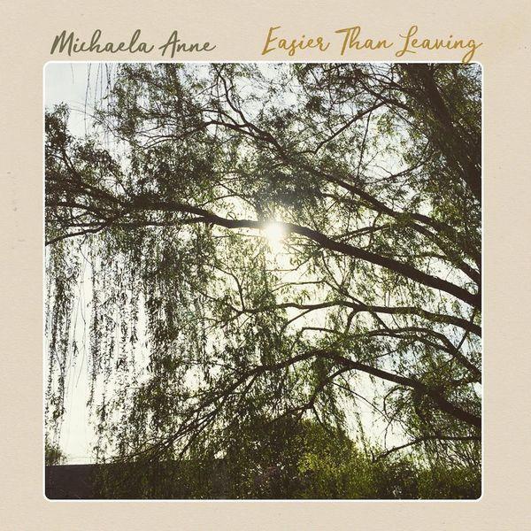 Michaela Anne - Easier Than Leaving (Live Acoustic)