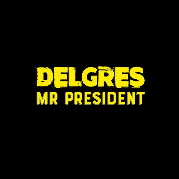 Delgrès - Mr President