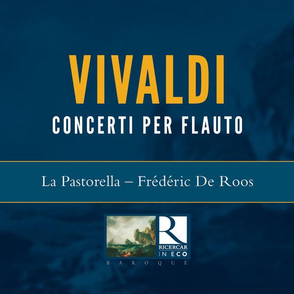 La Pastorella|Vivaldi: 6 Concerti per flauto, Op. X & Concerti da camera (Ricercar in Eco)