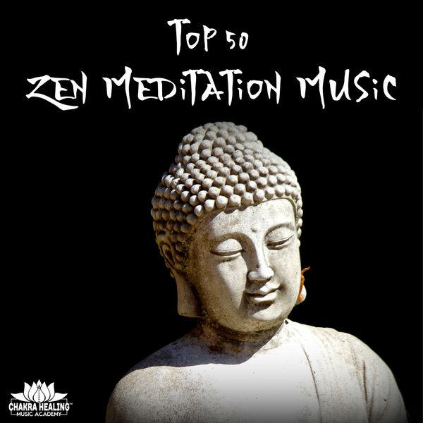 Chakra Healing Music Academy - Top 50 Zen Meditation Music: Healing Chakra, Buddha Lounge, Reiki, Yoga, Tibetan Bowls, Asian Flute, Relaxation