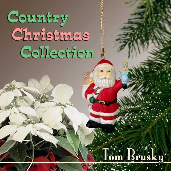 Tom Brusky - Country Christmas Collection
