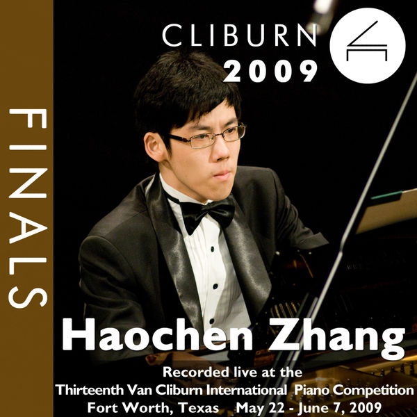 Haochen Zhang - 2009 Van Cliburn International Piano Competition: Final Round - Haochen Zhang