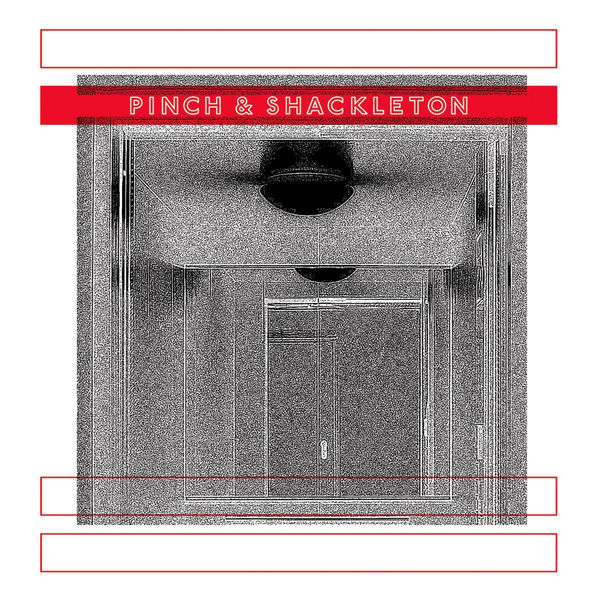 Pinch - Pinch & Shackleton