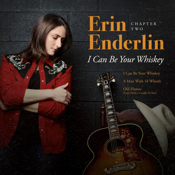 Erin Enderlin - Chapter Two: I Can Be Your Whiskey