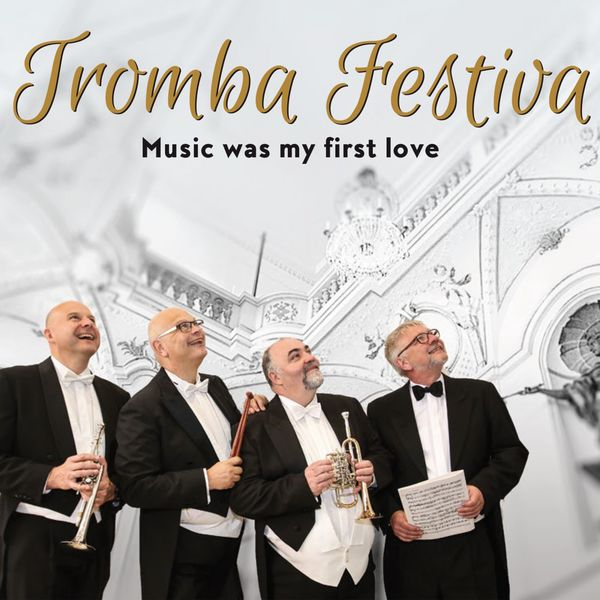 Ensemble Tromba Festiva - Music Was My First Love