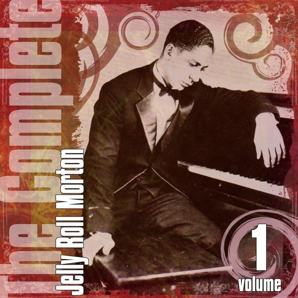 Jelly Roll Morton - The Complete Jelly Roll Morton, Vol. 1