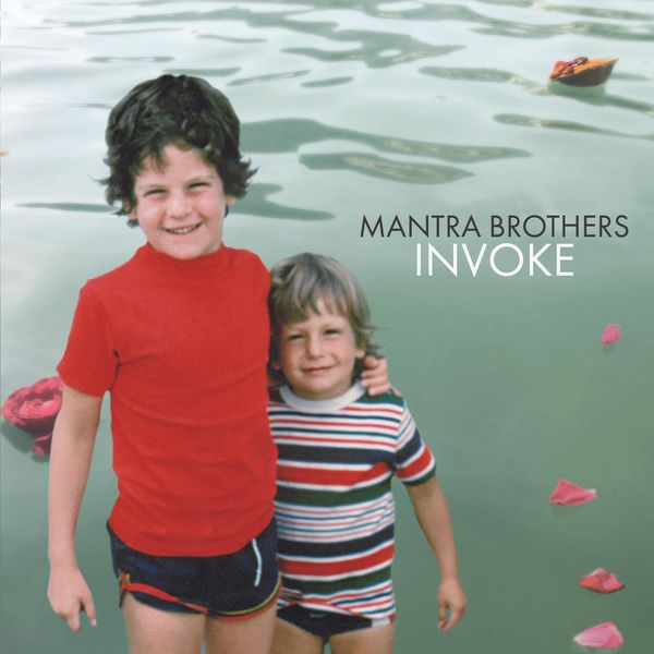 Mantra Brothers - Invoke