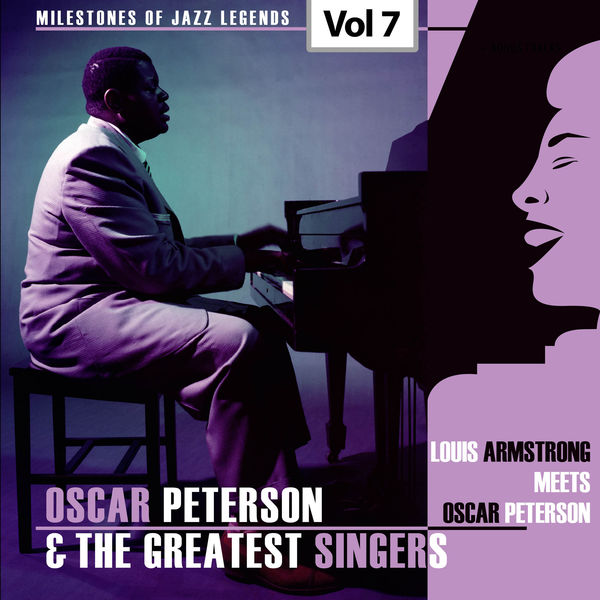 Oscar Peterson - Milestones of Jazz Legends - Oscar Peterson & The Greatest Singers, Vol. 7