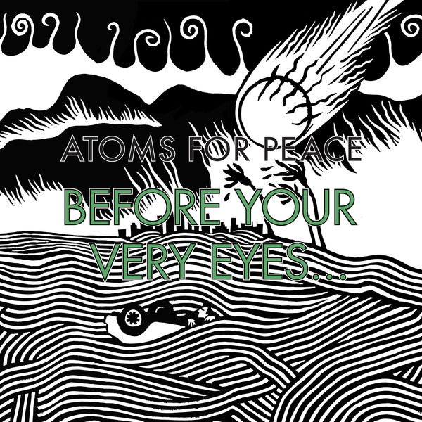 Atoms For Peace - Before Your Very Eyes... / Magic Beanz