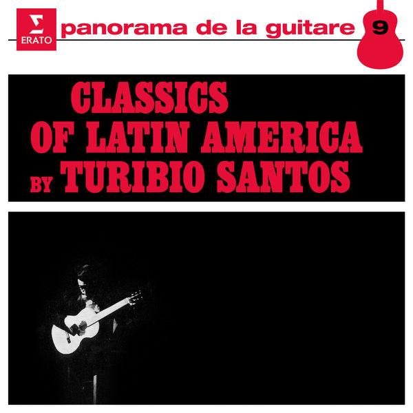 Turibio Santos - Classics of Latin America