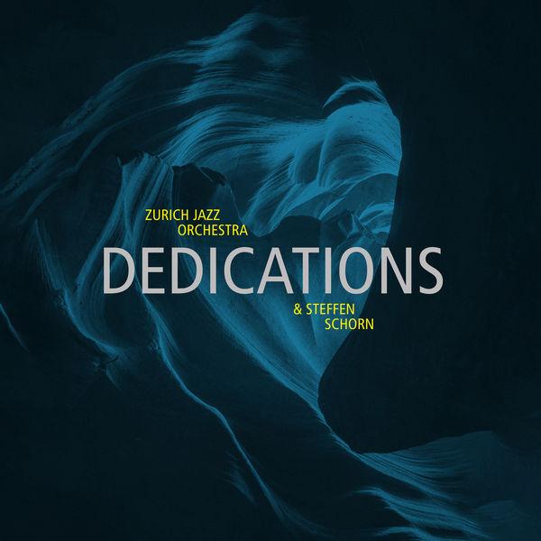 Zurich Jazz Orchestra - Dedications