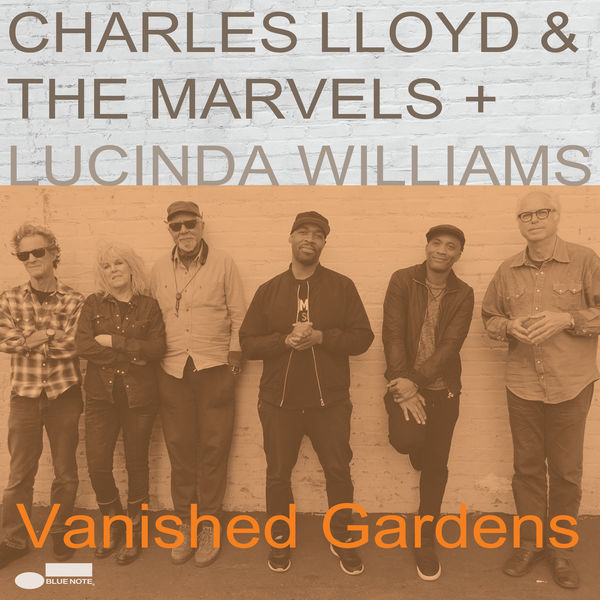Charles Lloyd & The Marvels - Vanished Gardens