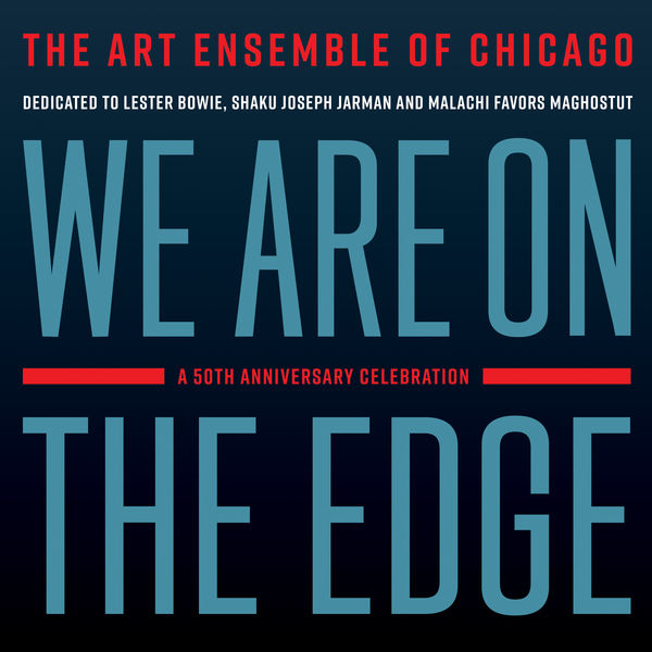 Art Ensemble Of Chicago|We Are On the Edge: A 50th Anniversary Celebration