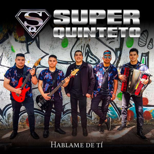 Super Quinteto - Hablame de Ti